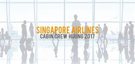 airlines recruiting cabin crew singapore airlines cabin crew 2017 cabin crew