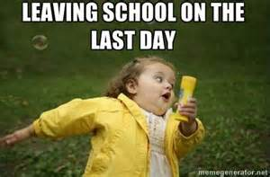 End of school meme memes perfectly describe all your feelings about