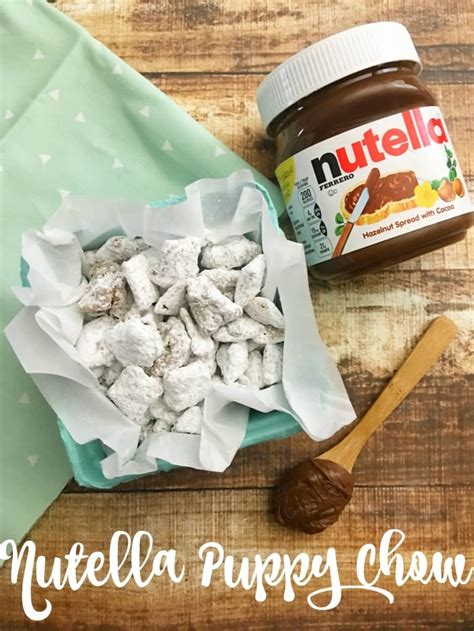 nutella puppy chow nutella puppy chow moments with mandi