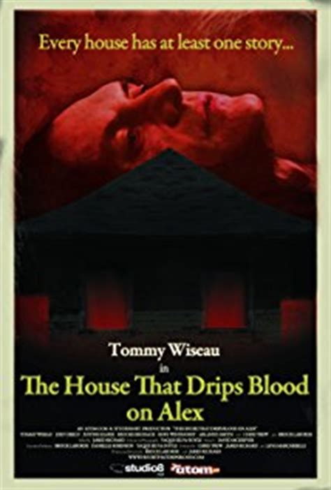 the house that drips blood on alex the house that drips blood on alex 2010 imdb