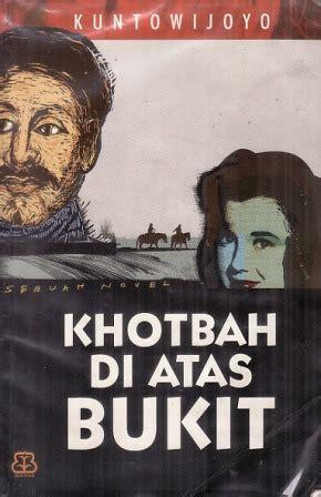 Novel Wasripin Dan Satinah Kuntowijoyo Resensi Novel Khutbah Di Atas Bukit Karya Kuntowijoyo