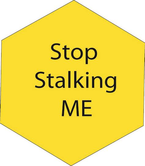Stop Stalking Me how to stop stalkers stop stalking me stop stalking me
