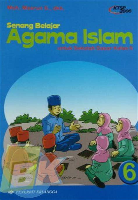 Senang Belajar Agama Islam Jilid 4 bukukita senang belajar agama islam untuk sd kelas 6