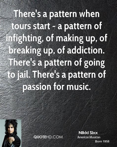 pattern of breaking up nikki sixx quotes quotehd