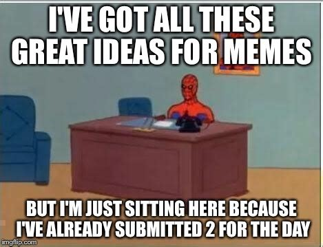 Sitting Here Meme - spider man imgflip