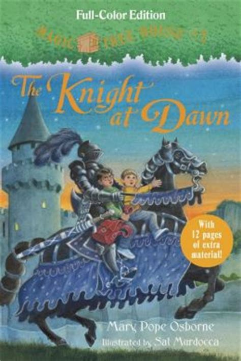 magic tree house knight at dawn magic tree house 2 the knight at dawn full color edition by mary pope osborne