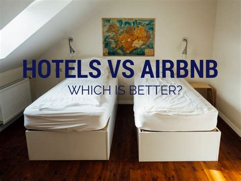 airbnb vs hotel hotels vs airbnb which is better karen andrews
