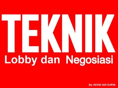 Strategi Dan Teknik Negosiasi lobby dan negosiasi