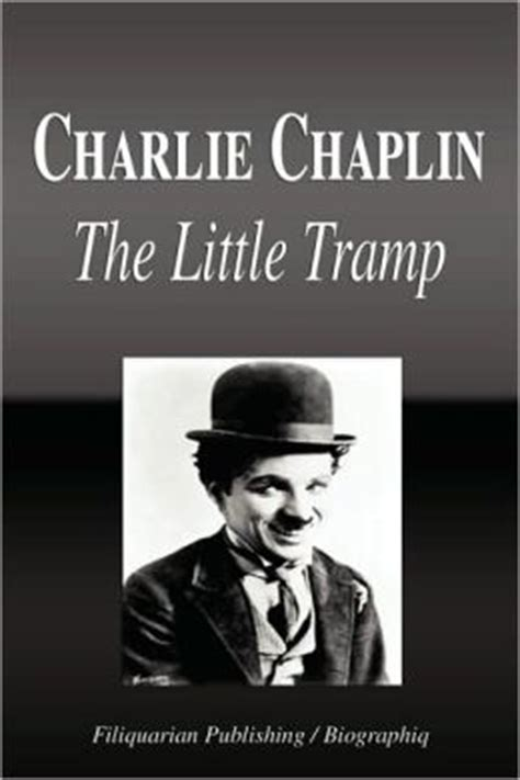 biography the charlie chaplin charlie chaplin the little tr biography by