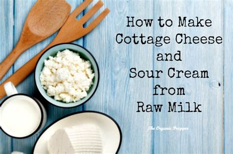 how to make cottage cheese and sour from milk