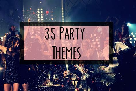Fun Party Themes | 35 unique and fun party themes