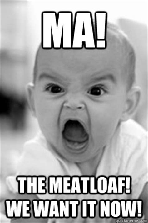 Mom The Meatloaf Meme - image gallery meatloaf meme