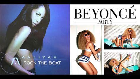 rock the boat mashup aaliyah vs beyonc 233 rock the party mashup youtube