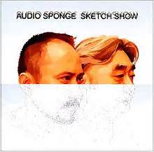 sketch show album audio sponge