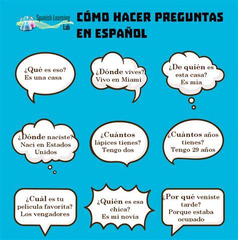 preguntas basicas de espanol c 243 mo hacer preguntas en espa 241 ol ejemplos y ejercicios