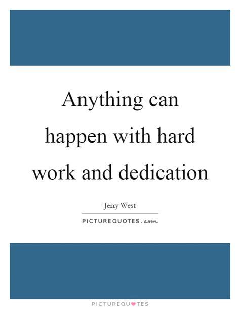 happen  hard work  dedication picture quotes