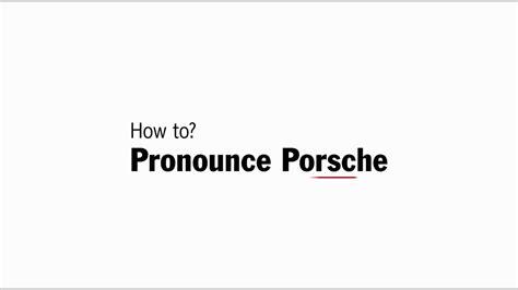 How Do Germans Pronounce Porsche by How To Pronounce Porsche Doovi