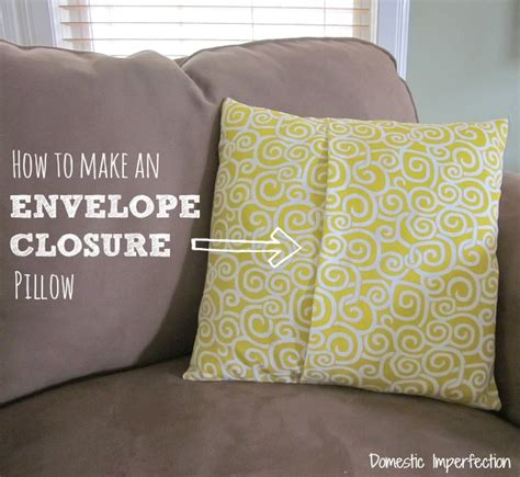 how to make an envelope closure pillow domestic imperfection