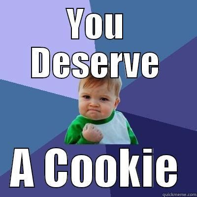 Funny It Memes - funny cookie meme you deserve a cookie picsmine