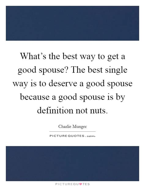 Whats The Best Way To What S The Best Way To Get A Good Spouse The Best Single