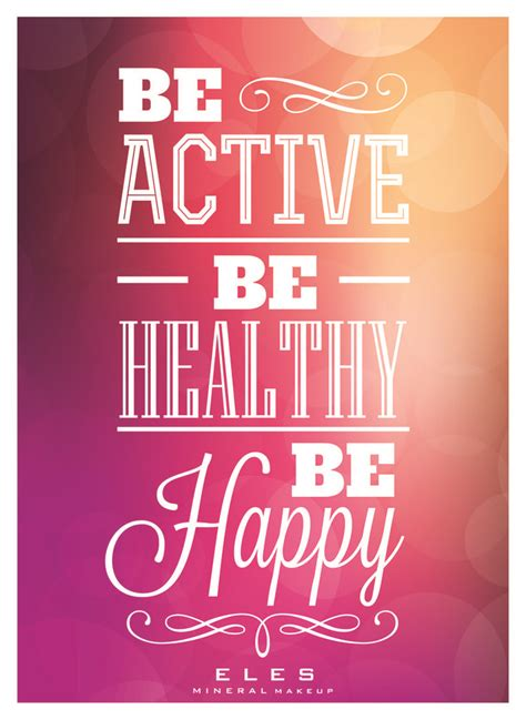 printable health quotes be active be healthy be happy great quotes health