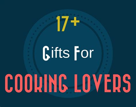 17 great cooking gift ideas for people that love to cook 17 great cooking gift ideas for people that love to cook