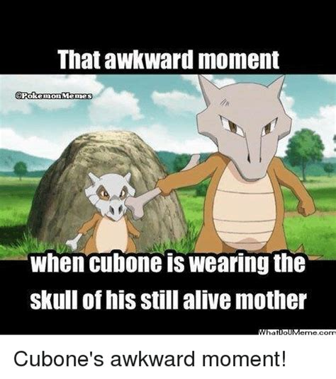 That Was Funny Meme - that awkward moment pokemon memes when cubone wearing the