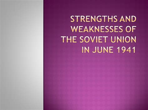 what were the strengths and weaknesses of the ottoman empire strengths and weaknesses of the soviet union