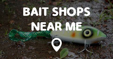 sports fan stores near me bait shops near me points near me