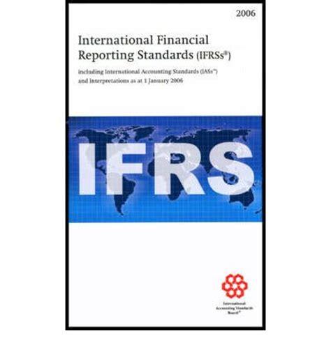 International Financial Reporting Standards international financial reporting standards ifrss 2006 international accounting standards