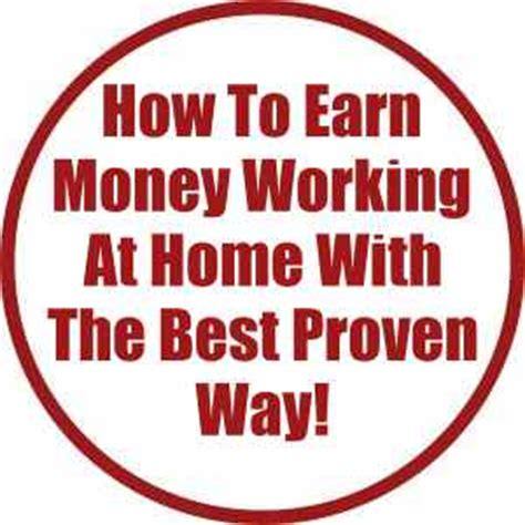 how to earn money working at home with the best proven way