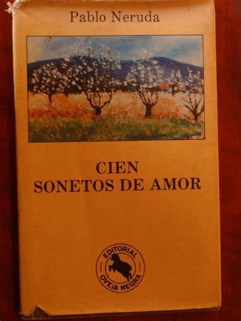 libro cien sonetos de amor libros de pablo neruda libros de pablo neruda www imgkid com the image kid 162 best images