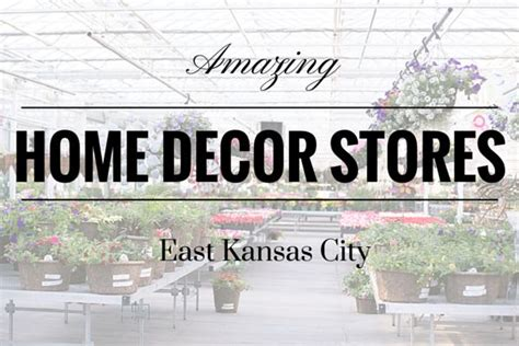 home decor shopping in east kansas city missouri