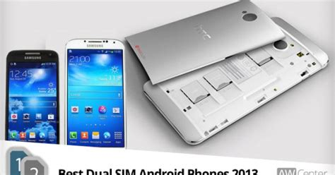 best dual sim android phone best dual sim android phones 2013 aw center
