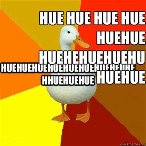 Hue Meme - hue meme 28 images hue hue hue by smogovac meme center