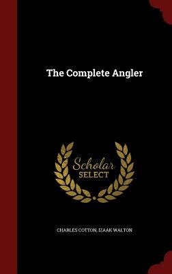 Complete Angler by The Complete Angler Book By Charles Cotton Izaak Walton