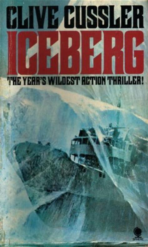 iceberg dirk pitt adventure book review iceberg by clive cussler elementary my dear reader