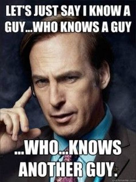 Who Knows Meme - better call saul quotes quotesgram
