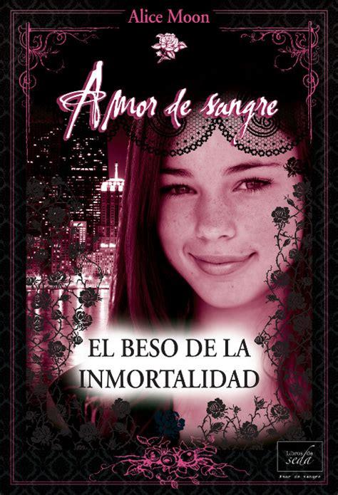 libro el beso de la libros y juguetes 1demagiaxfa juvenil romantica el beso de la inmortalidad amor de sangre