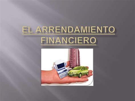 arrendamiento puro o financiero el economista el arrendamiento financiero
