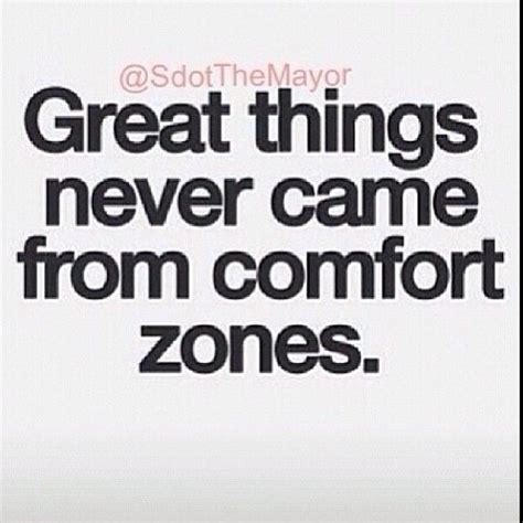 great things never came from comfort zones great things never came from comfort zones pictures