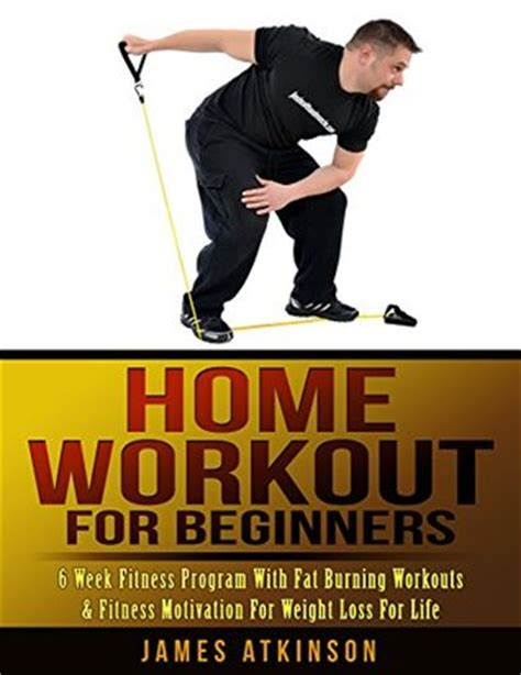 home workout for beginners 6 week fitness program with