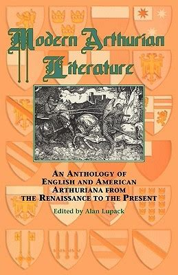 themes in contemporary literature modern arthurian literature arthurian characters and