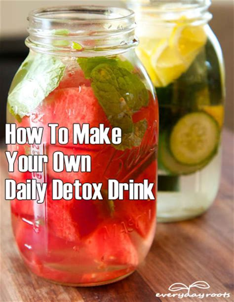 How To Make Your Own Detox Cleanse by How To Make Your Own Daily Detox Drink Herbs Info