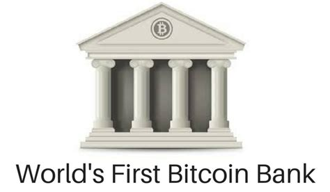 bitcoin bank world s first bitcoin bank
