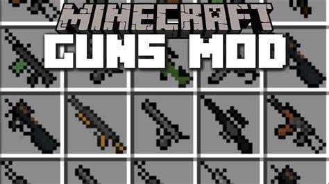 Mods In Minecraft Guns | gun customization mod 1 7 10 create your own guns