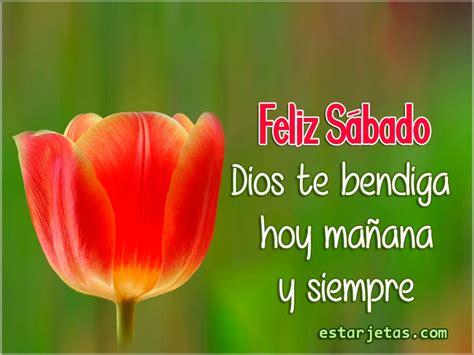 imagenes de dios te bendiga hoy mañana y siempre feliz s 225 bado dios te bendiga hoy ma 241 ana y siempre