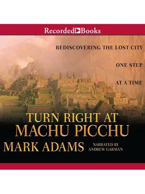 libro turn right at machu turn right at machu picchu by mark adams 183 overdrive rakuten overdrive ebooks audiobooks and
