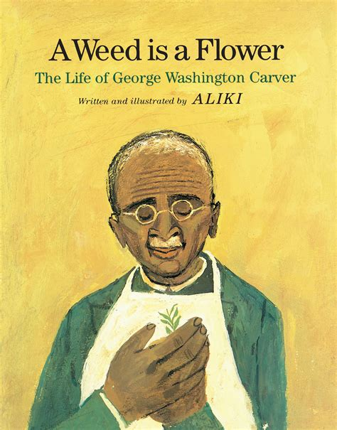 george washington carver biography ebook a weed is a flower book by aliki official publisher