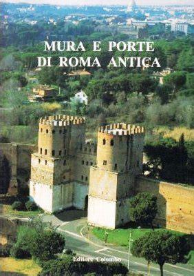 libreria porte di roma libreria della spada mura e porte di roma antica libri
